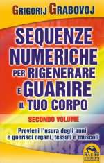 Le Sequenze Numeriche per Rigenerare e Guarire il Tuo Corpo - Vol 2